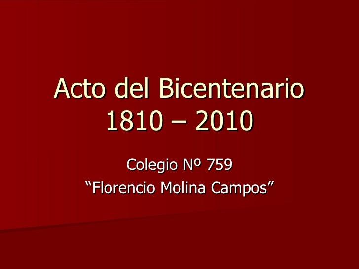 """Acto del Bicentenario 1810 – 2010 Colegio Nº 759 """"Florencio Molina Campos"""""""