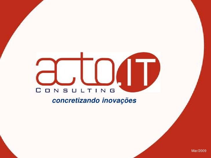 concretizando inovações                               Mar/2009