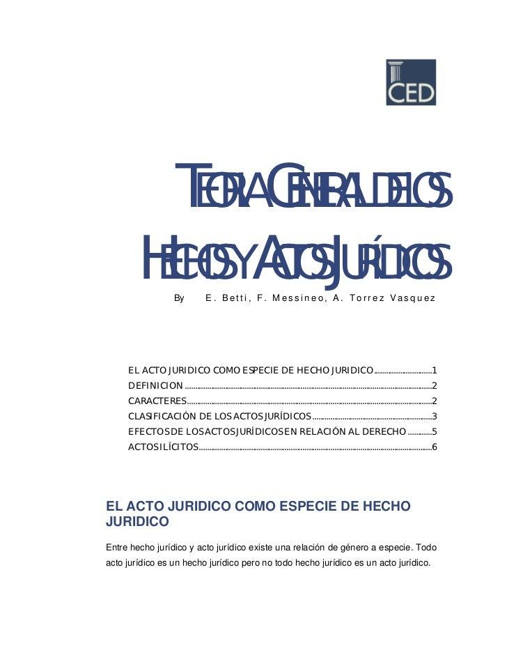 TEORIA GENERAL DE LOS         HECHOS Y ACTOS JURÍDICOS                         By            E. Betti, F. Messineo, A. Tor...