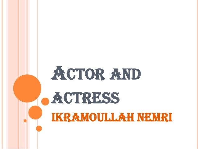 ACTOR AND ACTRESS Ikramoullah nemri