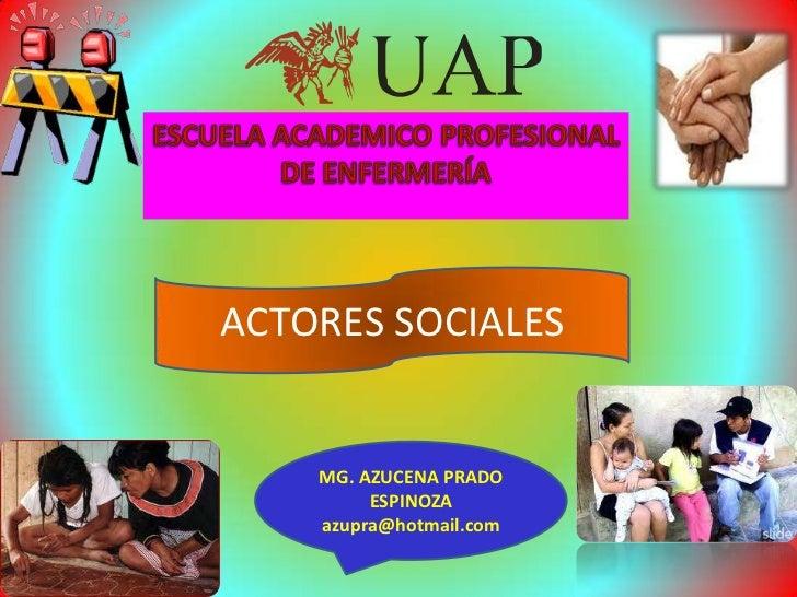 ACTORES SOCIALES    MG. AZUCENA PRADO         ESPINOZA    azupra@hotmail.com