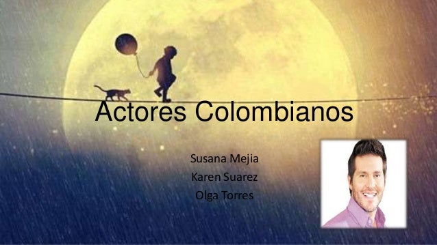 Actores Colombianos Susana Mejia Karen Suarez Olga Torres
