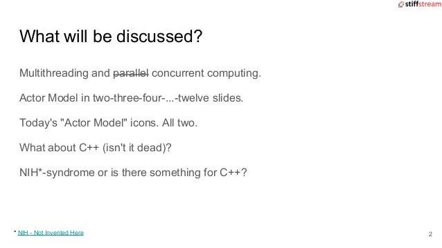 Actor Model and C++: what, why and how? Slide 2