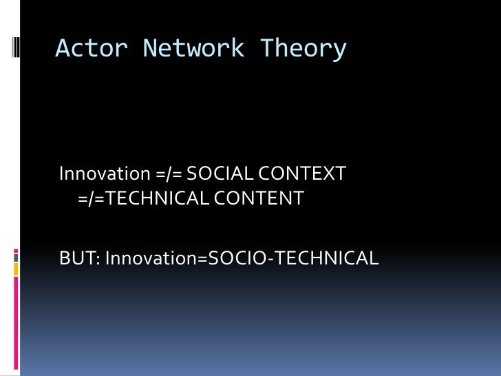 essay on actor network theory The theory and practice of community development draws exclusively on  prices of goods rational actor theory also involves assumptions about the.
