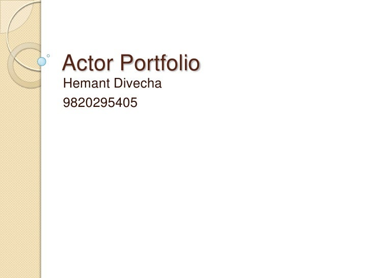 Actor Portfolio<br />Hemant Divecha<br />9820295405<br />
