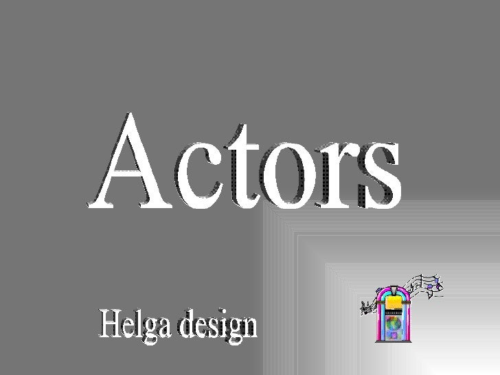 Actors Helga design
