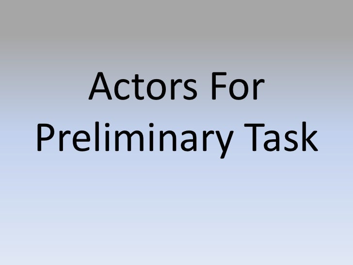 Actors For Preliminary Task<br />