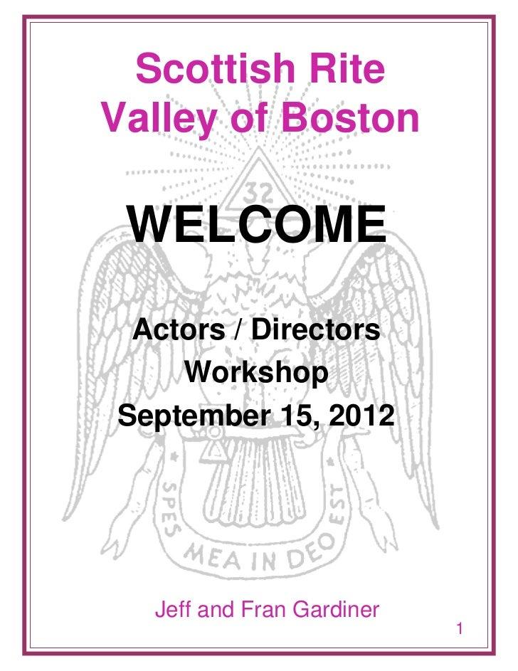 Scottish RiteValley of Boston WELCOME Actors / Directors    WorkshopSeptember 15, 2012  Jeff and Fran Gardiner            ...