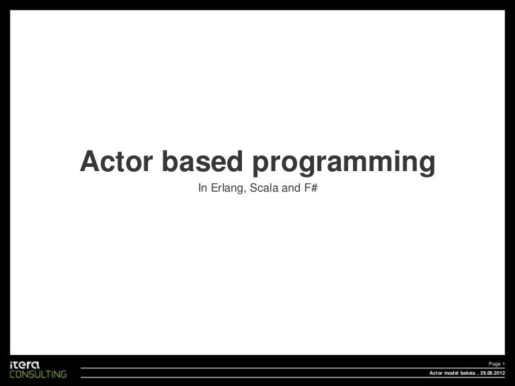 Actor based programming       In Erlang, Scala and F#                                                         Page 1      ...