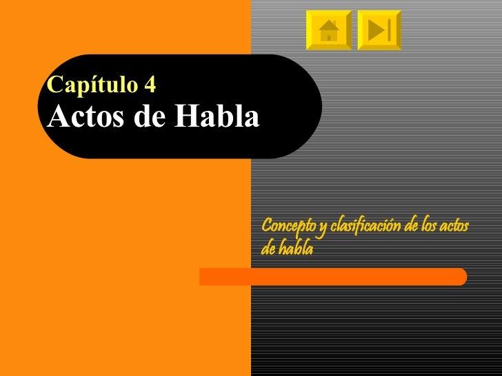 Capítulo 4 Actos de Habla Concepto y clasificación de los actos de habla