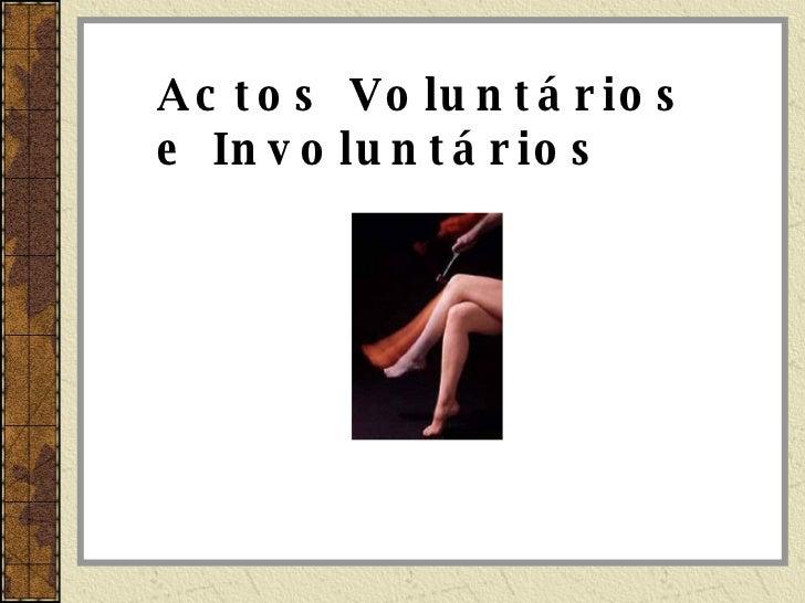 Actos Voluntários e Involuntários
