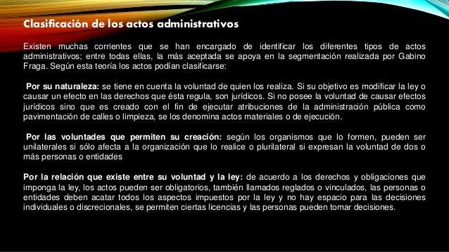 Clasificación de los actos administrativos Existen muchas corrientes que se han encargado de identificar los diferentes ti...