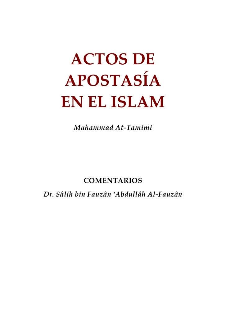 ACTOS DE    APOSTASÍA    EN EL ISLAM        Muhammad At-Tamimi           COMENTARIOSDr. Sâlih bin Fauzân 'Abdullâh Al-Fauzân