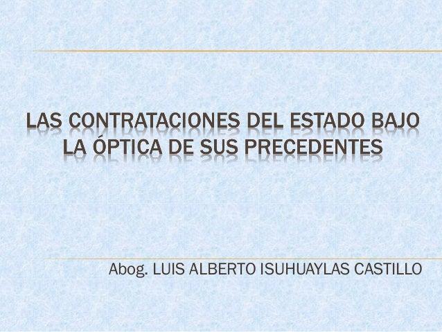 Abog. LUIS ALBERTO ISUHUAYLAS CASTILLO