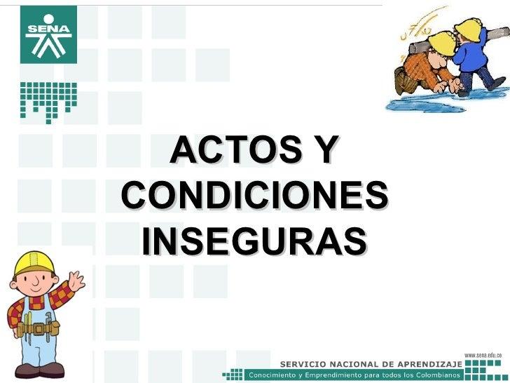 ACTOS YCONDICIONES INSEGURAS