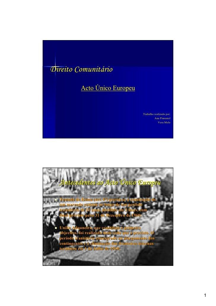 Direito Comunitário               Acto Único Europeu                                                  Trabalho realizado p...