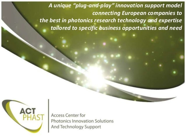 """A unique """"plug-and-play"""" innovation support model connecting European companies to the best in photonics research technolo..."""