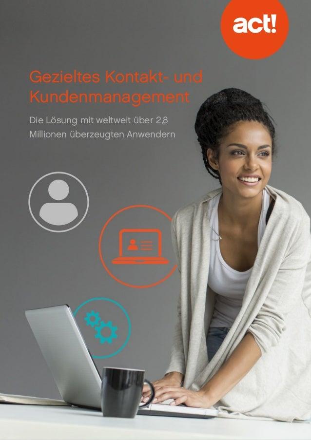 Gezieltes Kontakt- und Kundenmanagement Die Lösung mit weltweit über 2,8 Millionen überzeugten Anwendern