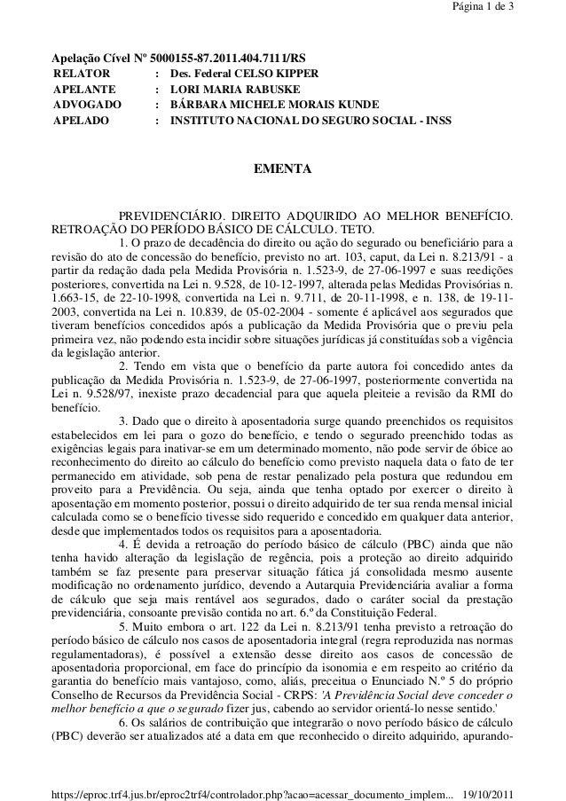 Página 1 de 3  Apelação Cível Nº 5000155-87.2011.404.7111/RS RELATOR APELANTE ADVOGADO APELADO  : : : :  Des. Federal CELS...