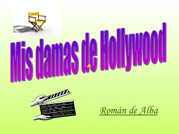 Román de Alba Mis damas de Hollywood