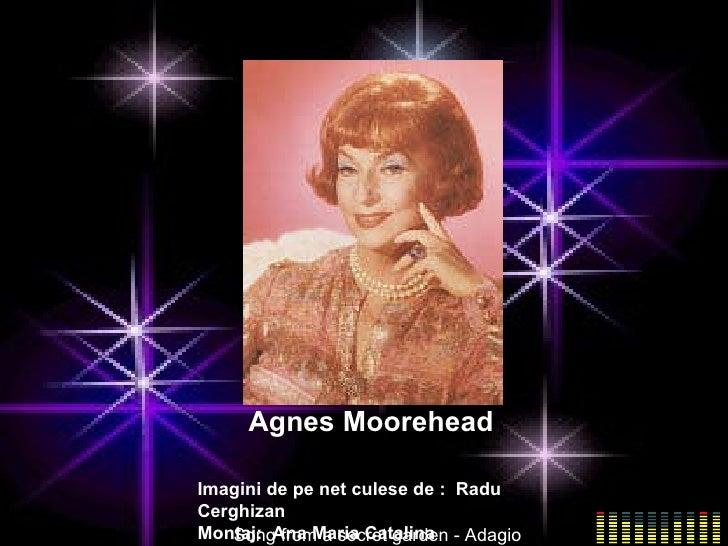Agnes Moorehead Song from a secret garden - Adagio Imagini de pe net culese de :  Radu Cerghizan Montaj:  Ana Maria Catalina