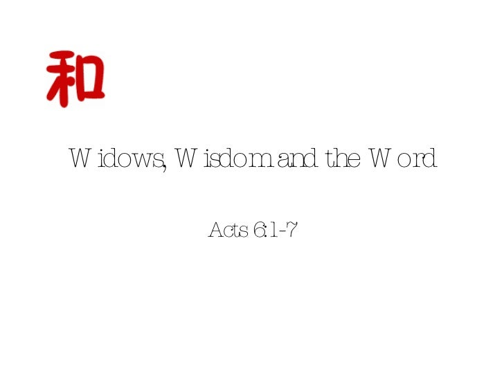 Widows, Wisdom and the Word Acts 6:1-7