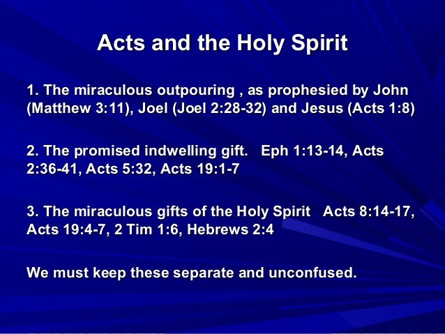 the holy spirit in the book of acts This problem is clearly seen in the many interpretations and applications of  baptism in or filling with the holy spirit the book of acts recounts four occasions  on.