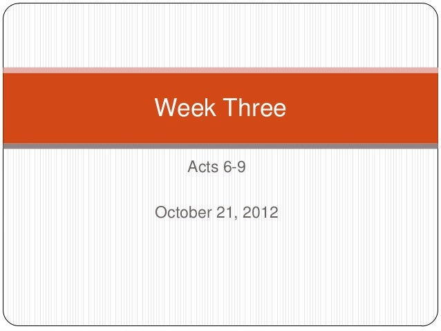 Week Three    Acts 6-9October 21, 2012