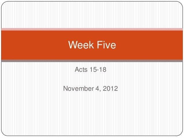 Week Five   Acts 15-18November 4, 2012