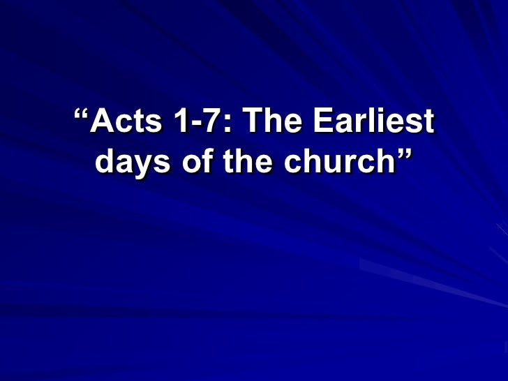 """""""Acts 1-7: The Earliest days of the church""""<br />"""