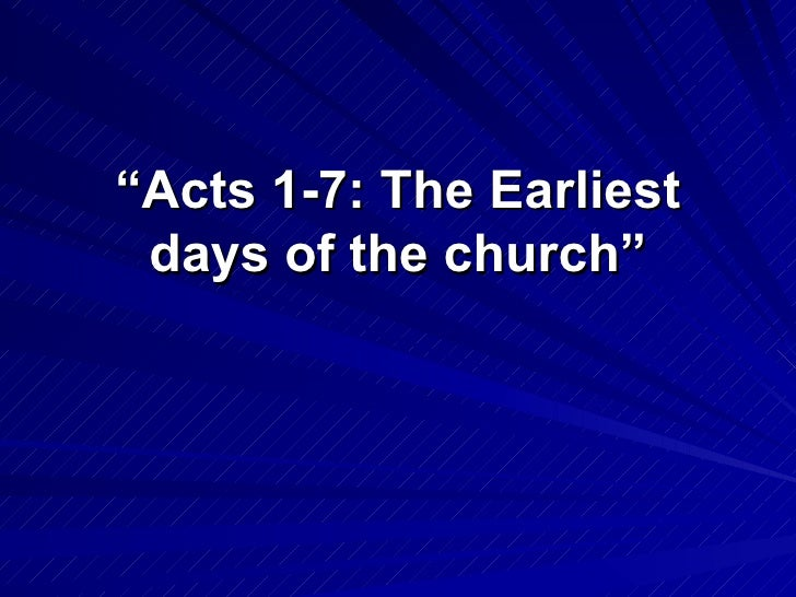 """"""" Acts 1-7: The Earliest days of the church"""""""
