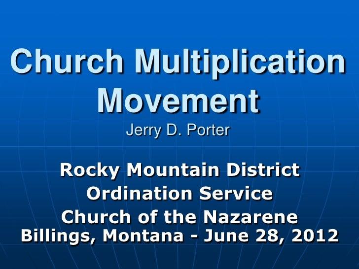 Church Multiplication     Movement          Jerry D. Porter    Rocky Mountain District      Ordination Service    Church o...
