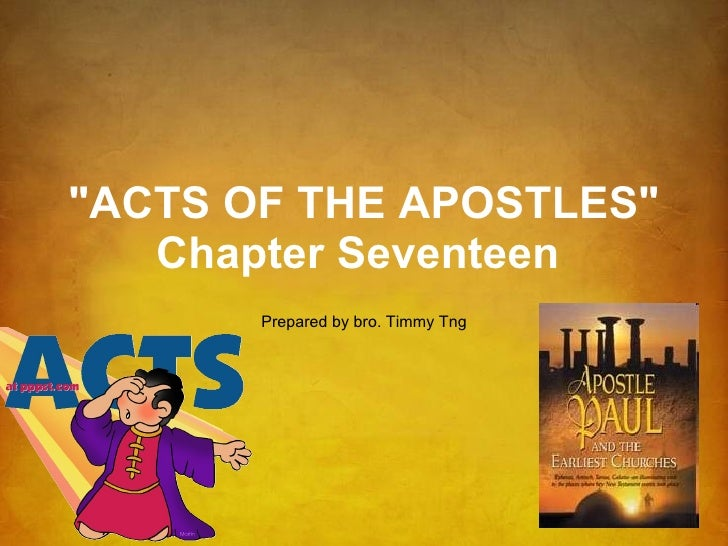 """ACTS OF THE APOSTLES"" Chapter Seventeen   Prepared by bro. Timmy Tng"