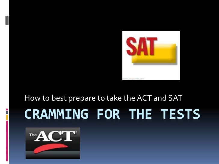 Cramming for the tests<br />How to best prepare to take the ACT and SAT<br />
