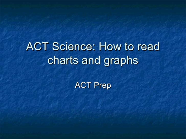 ACT Science: How to read   charts and graphs        ACT Prep