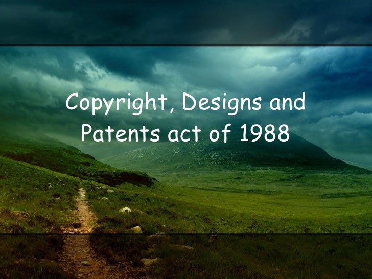 Copyright, Designs and Patents act of 1988