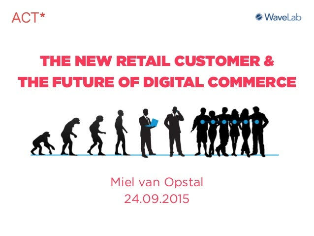 THE NEW RETAIL CUSTOMER & 