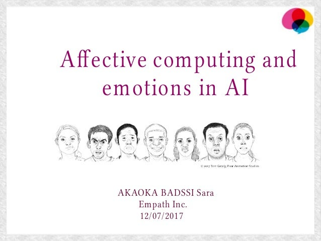 Afective computing and emotions in AI AKAOKA BADSSI Sara Empath Inc. 12/07/2017