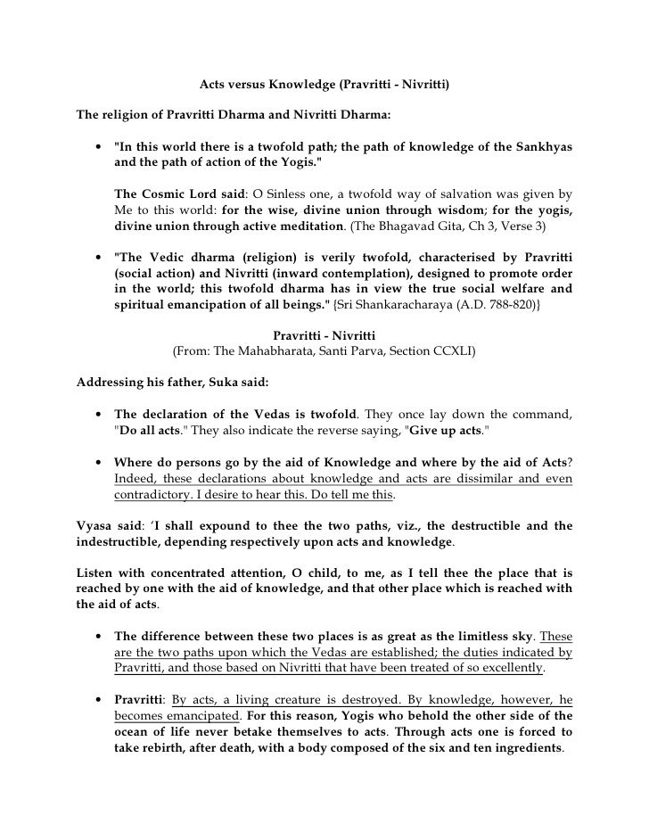 "Acts versus Knowledge (Pravritti - Nivritti)The religion of Pravritti Dharma and Nivritti Dharma:   •   ""In this world the..."