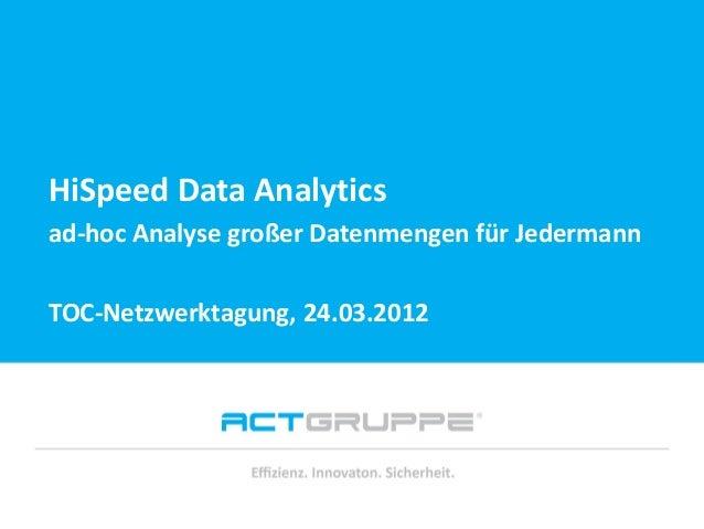 Vielen Dank für Ihre Aufmerksamkeit! HiSpeed Data Analytics ad-hoc Analyse großer Datenmengen für Jedermann TOC-Netzwerkta...