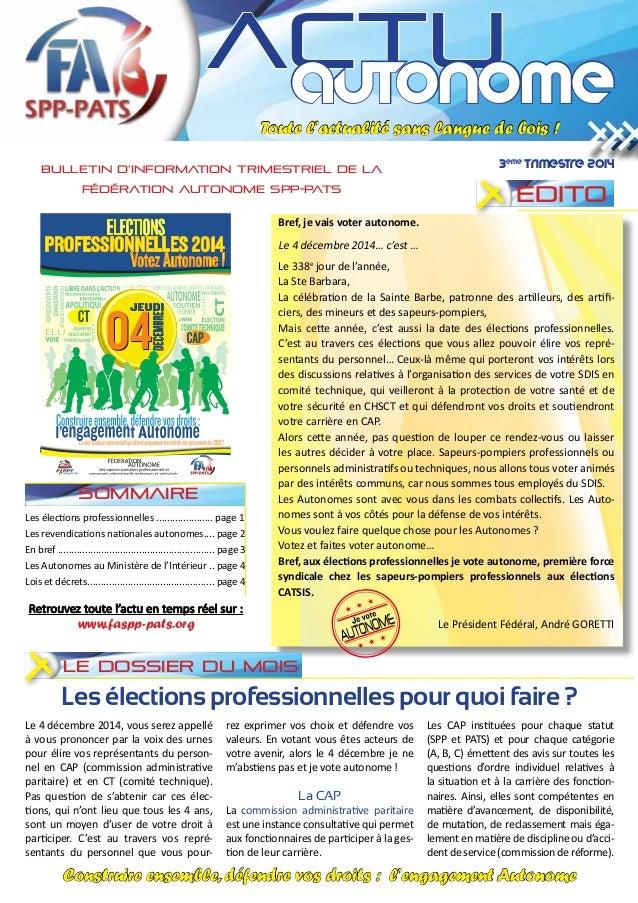 actuautonome Bulletin d'information trimestriel de la Fédération Autonome SPP-PATS edito Bref, je vais voter autonome. Le ...