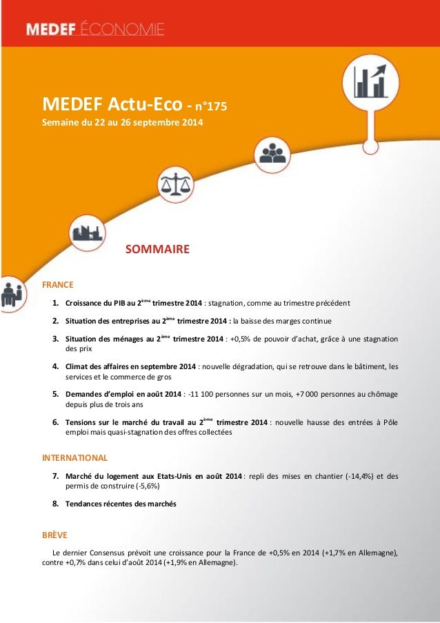 MEDEF Actu-Eco semaine du 16 au 20 juin 2014 1  MEDEF Actu-Eco - n°175  Semaine du 22 au 26 septembre 2014  SOMMAIRE  FRAN...