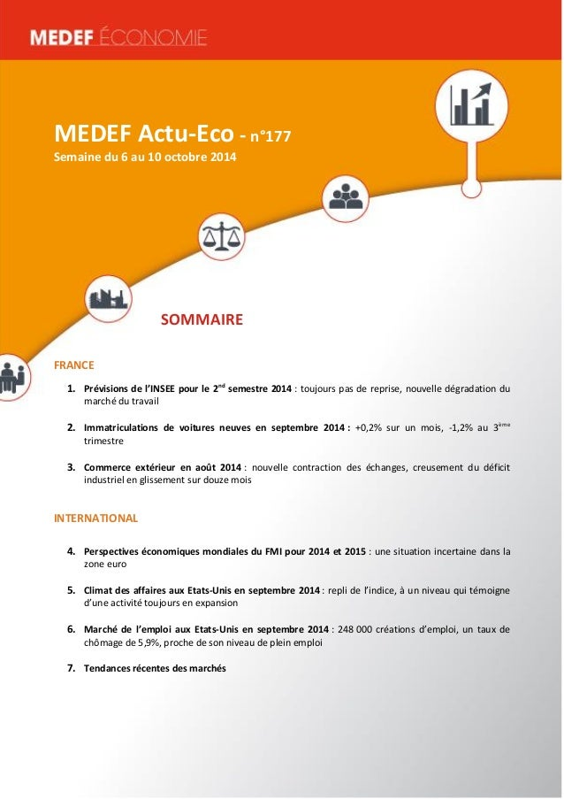 MEDEF Actu-Eco semaine du 16 au 20 juin 2014 1 MEDEF Actu-Eco - n°177 Semaine du 6 au 10 octobre 2014 SOMMAIRE FRANCE 1. P...