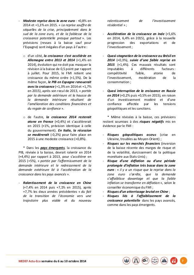 MEDEF Actu-Eco semaine du 6 au 10 octobre 2014 7 - Modeste reprise dans la zone euro : +0,8% en 2014 et +1,3% en 2015. « L...