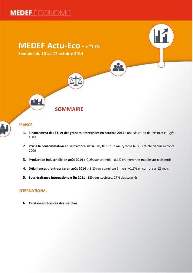 MEDEF Actu-Eco semaine du 16 au 20 juin 2014 1  MEDEF Actu-Eco - n°178  Semaine du 13 au 17 octobre 2014  SOMMAIRE  FRANCE...