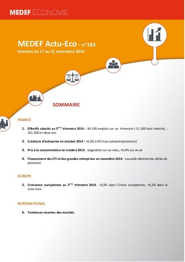 MEDEF Actu-Eco semaine du 16 au 20 juin 2014 1  MEDEF Actu-Eco - n°183  Semaine du 17 au 21 novembre 2014  SOMMAIRE  FRANC...