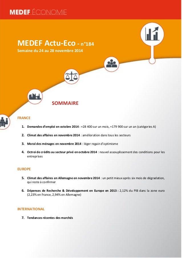 MEDEF Actu-Eco semaine du 24 au 28 novembre 2014 1  MEDEF Actu-Eco - n°184  Semaine du 24 au 28 novembre 2014  SOMMAIRE  F...