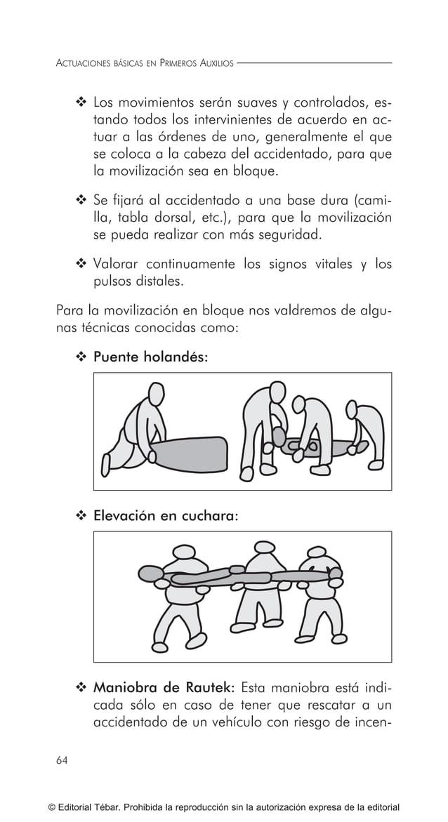 ACTUACIONES BÁSICAS EN PRIMEROS AUXILIOS 74 © Editorial Tébar. Prohibida la reproducción sin la autorización expresa de la...