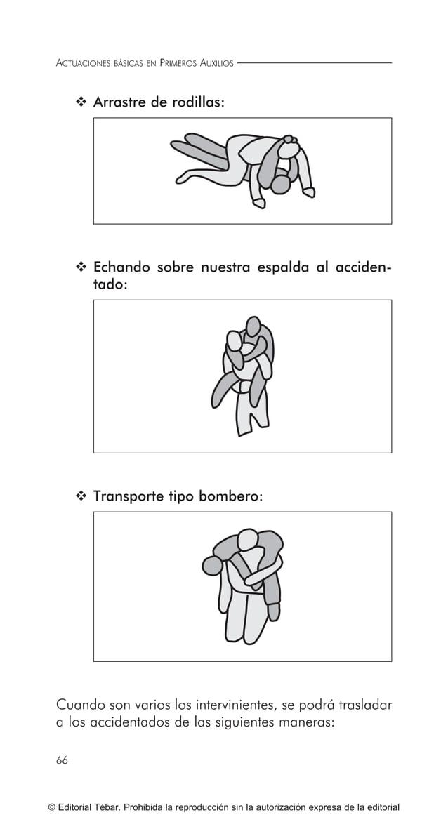 ACTUACIONES BÁSICAS EN PRIMEROS AUXILIOS 76 © Editorial Tébar. Prohibida la reproducción sin la autorización expresa de la...