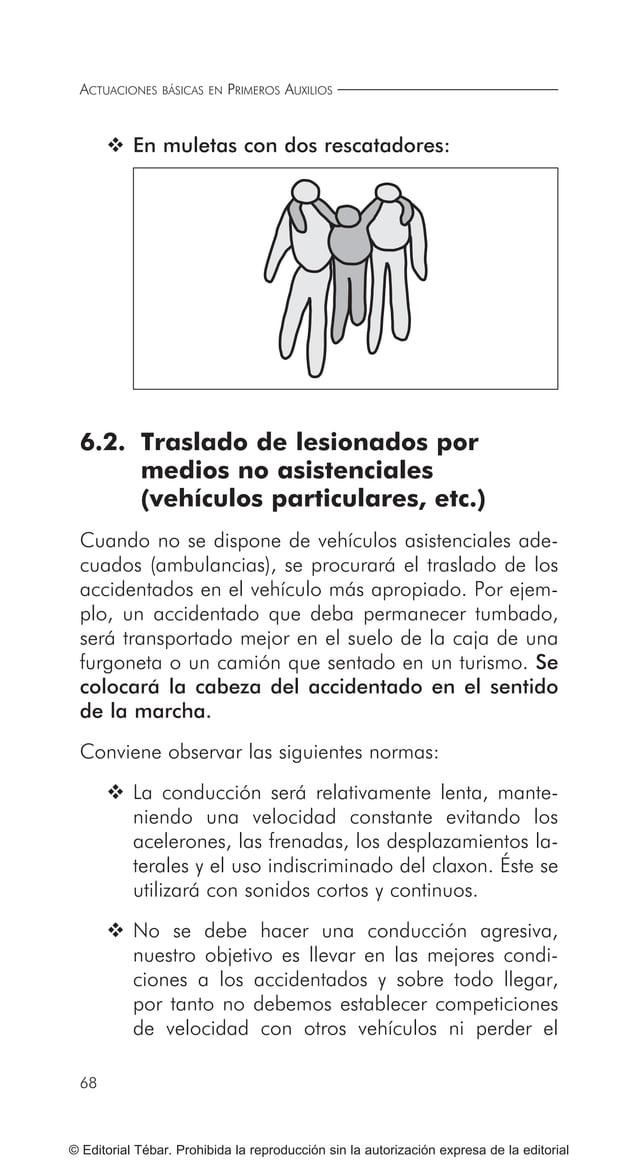 ACTUACIONES BÁSICAS EN PRIMEROS AUXILIOS 78 © Editorial Tébar. Prohibida la reproducción sin la autorización expresa de la...
